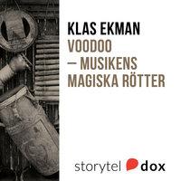 Voodoo – musikens magiska rötter - Klas Ekman