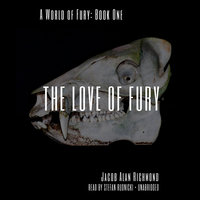 The Love of Fury - Jacob Alan Richmond
