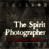 The Spirit Photographer - Jon Michael Varese