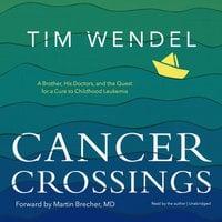 Cancer Crossings - Tim Wendel