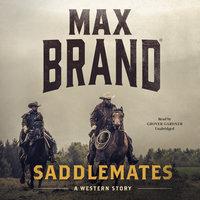 Saddlemates - Max Brand