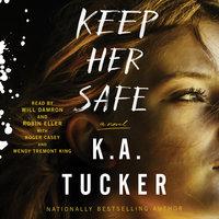 Keep Her Safe - K.A. Tucker