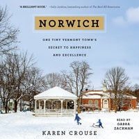Norwich: One Tiny Vermont Town's Secret to Happiness and Excellence - Karen Crouse