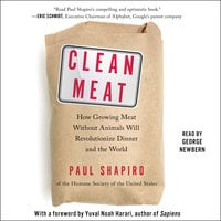 Clean Meat: How Growing Meat Without Animals Will Revolutionize Dinner and the World - Paul Shapiro