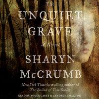 The Unquiet Grave - Sharyn McCrumb