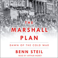 The Marshall Plan: Dawn of the Cold War - Benn Steil