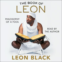 The Book of Leon: Philosophy of a Fool - Leon Black,Iris Bahr