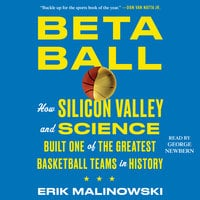 Betaball: How Silicon Valley and Science Built One of the Greatest Basketball Teams in History - Erik Malinowski