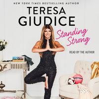 Standing Strong - Teresa Giudice