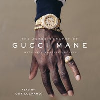 The Autobiography of Gucci Mane - Gucci Mane, Neil Martinez-Belkin