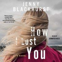 How I Lost You - Jenny Blackhurst