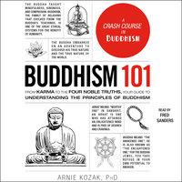 Buddhism 101 - Arnie Kozak