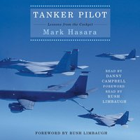 Tanker Pilot: Lessons from the Cockpit - Mark Hasara