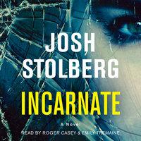Incarnate - Josh Stolberg