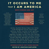 It Occurs to Me That I Am America: New Stories and Art - Lee Child, Joyce Carol Oates, Mary Higgins Clark, Richard Russo, Neil Gaiman