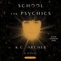 School for Psychics - K.C. Archer