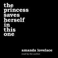 The princess saves herself in this one - Amanda Lovelace, ladybookmad