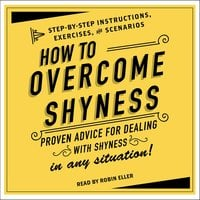 How to Overcome Shyness: Step-by-Step Instructions, Scenarios, and Exercises - Adams Media