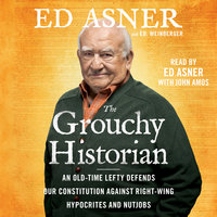 The Grouchy Historian: An Old-Time Lefty Defends Our Constitution Against Right-Wing Hypocrites and Nutjobs - Ed Asner, Ed. Weinberger