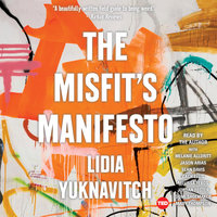 The Misfit's Manifesto - Lidia Yuknavitch