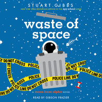 Waste of Space - Stuart Gibbs