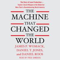 The Machine That Changed the World - James P. Womack, Daniel T. Jones, Daniel Roos