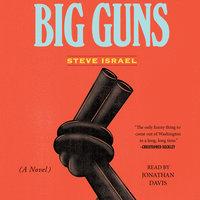 Big Guns - Steve Israel