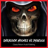 Sherlock Holmes vs Dracula REMASTERED - Classic Reborn Audio Publishing
