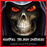 Nightfall - The Body Snatchers - By Robert Louis Stevenson - - Robert Louis Stevenson