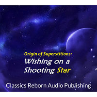 Origin of Superstitions - Wishing on a Shooting Star - Classic Reborn Audio Publishing