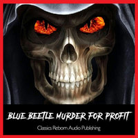 BlueBeetle-Murder For Profit-Pt-1&2 - Classic Reborn Audio Publishing