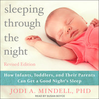 Sleeping Through the Night, Revised Edition - Jodi A. Mindell