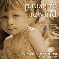 Pause to Rewind - Aimee Alexander