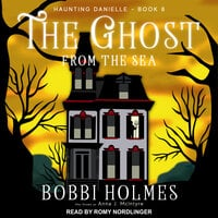 The Ghost from the Sea - Bobbi Holmes,Anna J. McIntyre