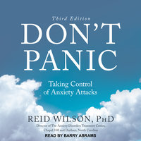 Don't Panic Third Edition: Taking Control of Anxiety Attacks - Reid Wilson