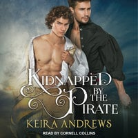 Kidnapped by the Pirate - Keira Andrews