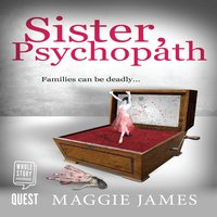 Sister, Psychopath - Maggie James