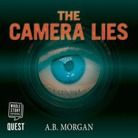 The Camera Lies - A.B. Morgan