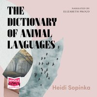 The Dictionary of Animal Languages - Heidi Sopinka