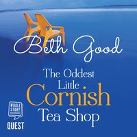 The Oddest Little Cornish Tea Shop - Beth Good