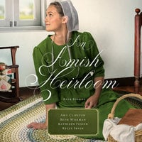 An Amish Heirloom - Kathleen Fuller, Beth Wiseman, Amy Clipston, Kelly Irvin
