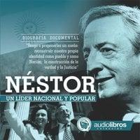 Néstor: Un líder Nacional y Popular - Mediatek