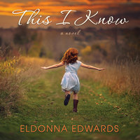 This I Know - Eldonna Edwards