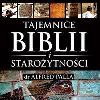 Tajemnice Biblii i Starożytności - Alfred Palla