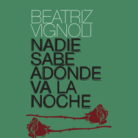 Nadie sabe adónde va la noche - Beatriz Vignoli