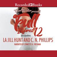 Full Figured 12 - La Jill Hunt, C.N. Phillips
