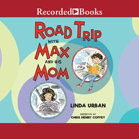 Road Trip with Max and His Mom - Linda Urban