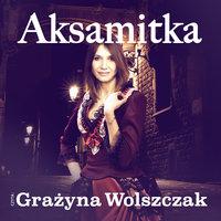 Aksamitka - S1E1 - Weronika Wierzchowska