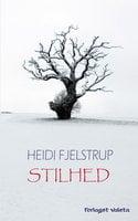 Stilhed - Heidi Fjelstrup