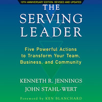 The Serving Leader - Ken Jennings, John Stahl-Wert